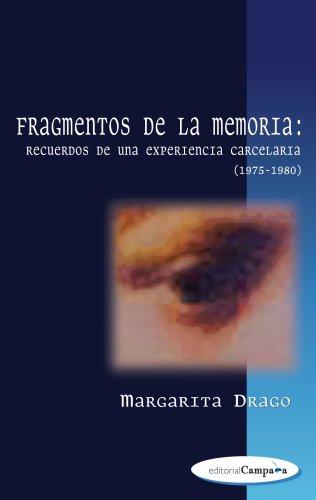 Fragmentos de la memoria: Recuerdos de una experiencia carcelaria (1975-1980) (Spanish Edition)