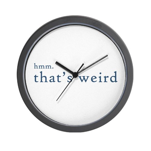 CafePress - hmm thats weird... Wall Clock - Unique Decorative 10