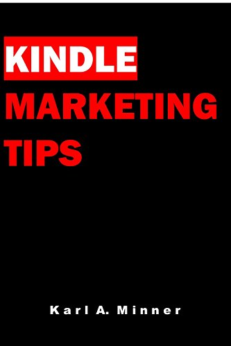 Kindle Marketing Tips: 50 Secrets to Marketing Your Kindle Book
