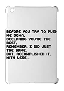 Before you try to push me down, declaring you're the best, iPad mini - iPad mini 2 plastic case