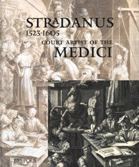 Download By M. Sellink - Stradanus (1523-1605), Court Artist of the Medici (2012-08-27) [Paperback] pdf