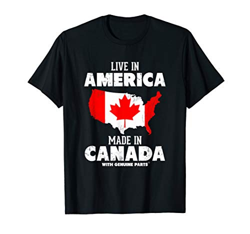 Live in America, Made in Canada! Canadian Pride T-Shirt ()