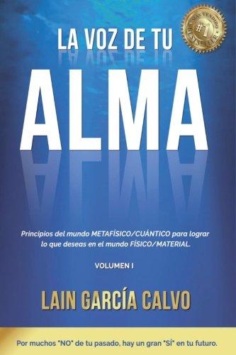 La Voz de tu Alma (Spanish Edition) [Lain Garcia Calvo] (Tapa Blanda)