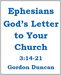 Ephesians - God's Letter to Your Church 3:14-21