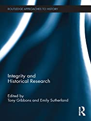 Integrity and Historical Research (Routledge Approaches to History)