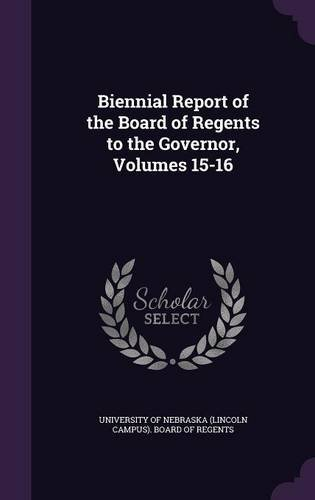 Download Biennial Report of the Board of Regents to the Governor, Volumes 15-16 pdf