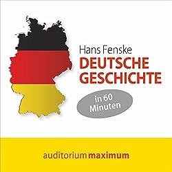 Deutsche Geschichte in 60 Minuten