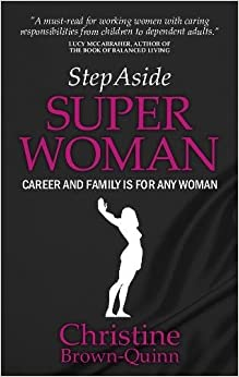Book Step Aside Super Woman: Career and Family is for Any Woman