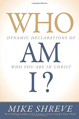 Read Online Who Am I?: Dynamic Declarations of Who You Are in Christ ebook