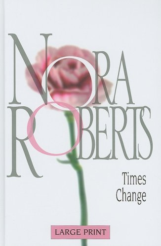 Mill Nora - Times Change (Nora Roberts Large Print Collection)