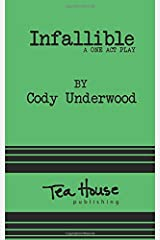 INFALLIBLE: a one act play Paperback