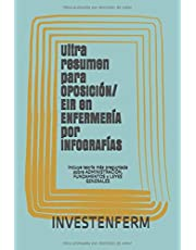 Ultra resumen para OPOSICIÓN/ EIR en ENFERMERÍA por INFOGRAFÍAS: Incluye teoría más preguntada sobre ADMINISTRACIÓN, FUNDAMENTOS y LEYES GENERALES