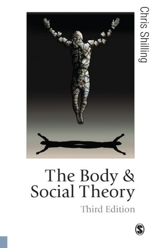 The Body and Social Theory, Third Edition (Published in association with Theory, Culture & Society)
