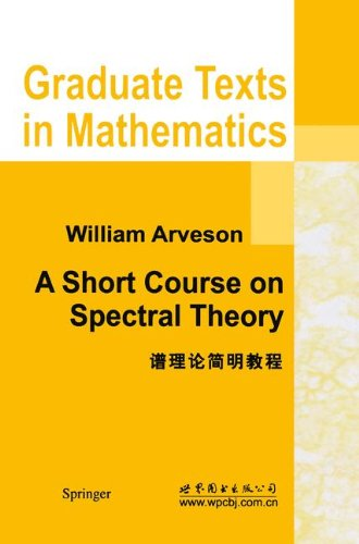 A Short Course on Spectral Theory (Graduate Texts in Mathematics)