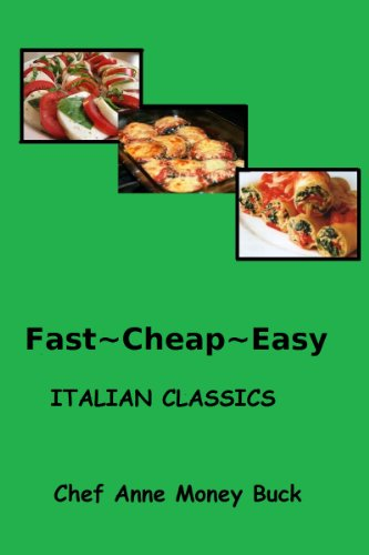 Fast, Cheap & Easy!  ITALIAN CLASSICS