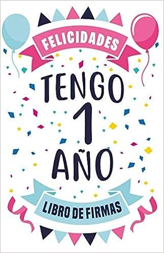 Firma mi feliz 1er cumpleaños! Libro de visitas 1 año: Libro ...