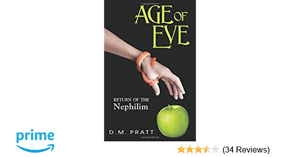 AGE OF EVE: Return of the Nephilim: D. M. Pratt: 9780985959692: Amazon.com: Books