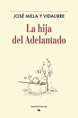 La Hija del Adelantado: JOSE MILLA Y VIDAURRE: 9786075166384: Amazon.com: Books