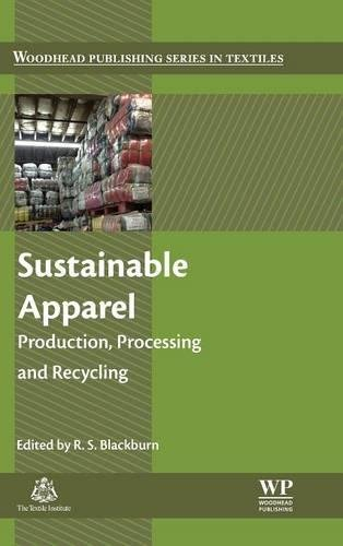 Sustainable Apparel  Production  Processing And Recycling  Woodhead Publishing Series In Textiles