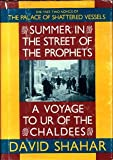 Summer in the Street of the Prophets and A Voyage to Ur of the Chaldees, David Shahar, 155584068X