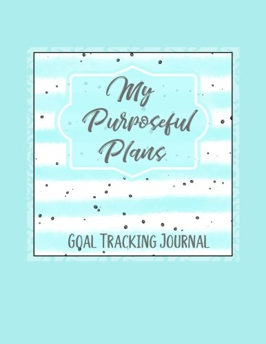 Download My Purposeful Plans Journal: For Setting and Tracking Goals PDF