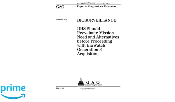 Biosurveillance : DHS should reevaluate mission need and