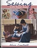 Sewing with Saint Anne : A Sewing Book for Catholic Girls, Cantrell, Alice, 097646912X