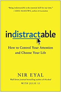 Book Cover: Indistractable: How to Control Your Attention and Choose Your Life