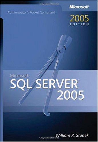 Microsoft SQL Server 2005 Administrator's Pocket Consultant (Pro-Administrator's Pocket Consultant) by Microsoft Press