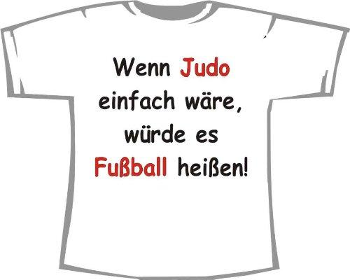Wenn Judo Einfach Ware Wurde Es Fussball Heissen Kinder T Shirt Weiss