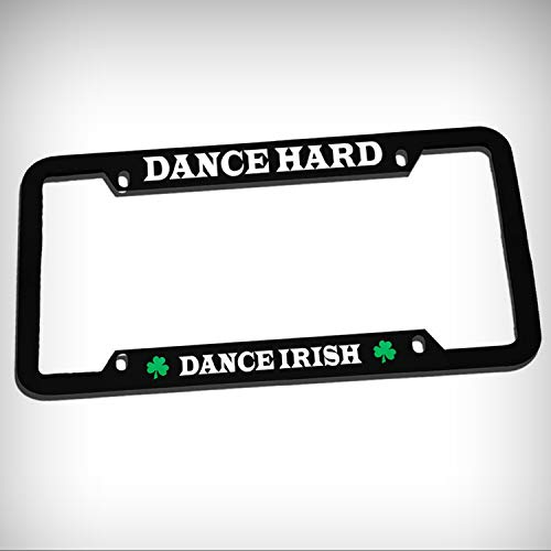 (Dance Hard Dance Irish Irish Zinc Metal Tag Holder Car Auto License Plate Frame Decorative Border - Black Sign for Home Garage Office Decor )