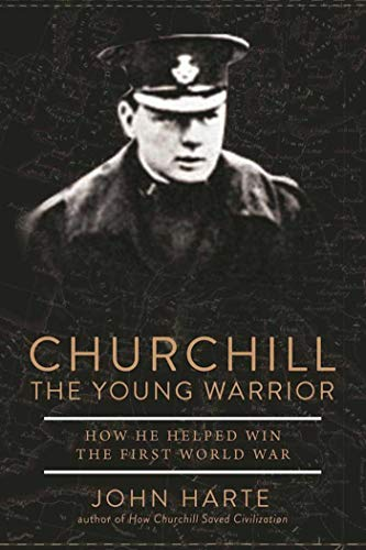 Image of Churchill The Young Warrior: How He Helped Win the First World War