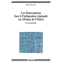 Etats-nations Face Integration Regionale En Afrique Ouest: Cas du