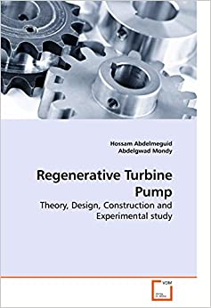 Regenerative Turbine Pump: Theory, Design, Construction and Experimental study
