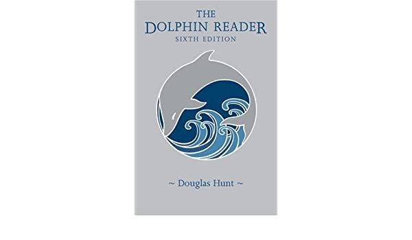 The dolphin reader sixth 6th edition douglas hunt 8580000969238 the dolphin reader sixth 6th edition douglas hunt 8580000969238 amazon books fandeluxe Image collections