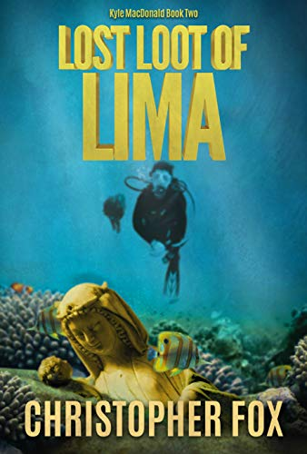(Lost Loot of Lima (Kyle MacDonald Book 2))