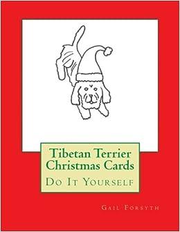 Tibetan terrier christmas cards do it yourself gail forsyth tibetan terrier christmas cards do it yourself gail forsyth 9781518667848 amazon books solutioingenieria Gallery