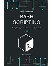 Bash Scripting: Everything you need to know about Bash