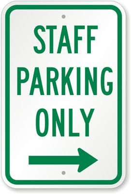 Staff Parking Only with Right Arrow Sign, 18