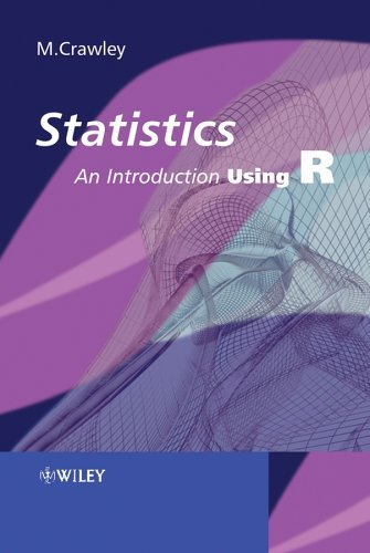By Michael J. Crawley: Statistics: An Introduction using R First (1st) Edition