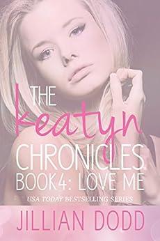 Love Me (The Keatyn Chronicles series Book 4) by [Dodd, Jillian]