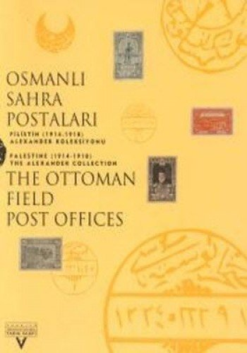 The Ottoman Field Post Office Palestine (1914-1918) The Alexander Collection