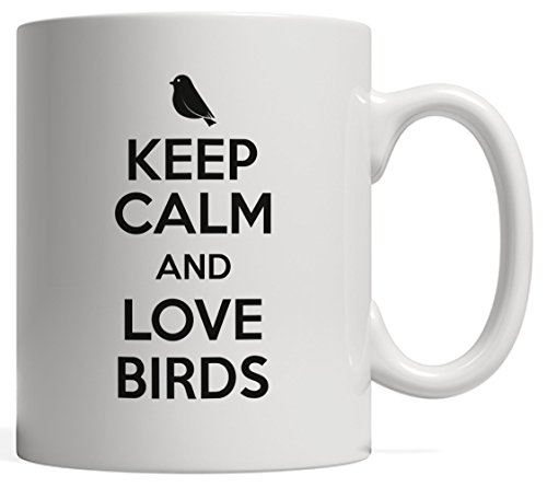Keep Calm and Love Birds Mug | Funny Animal Lover Gift - For Your Friends That Have (or Would Love to Have) a Pet Bird!