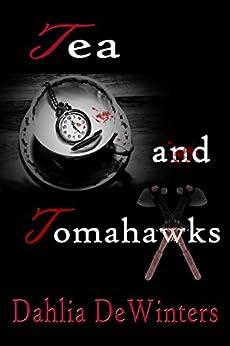 Tea and Tomahawks by [DeWinters, Dahlia]