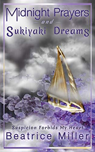 Midnight Prayers and Suliyaki Dreams: Suspicion Forbids My Heart - Vol. 4 (Midnight Prayers and Sukiyaki Dreams) ()