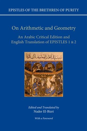 On Arithmetic and Geometry: An Arabic Critical Edition and English Translation of EPISTLES 1 & 2 (Epistles of the Brethren of Purity)