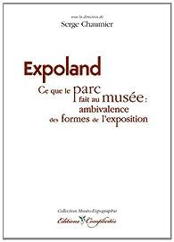 Expoland, ce que le parc fait au musée par Serge Chaumier