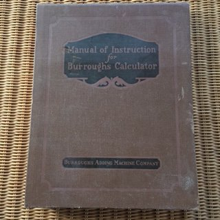 Burroughs Adding Machine (Manual of Instruction for Burroughs Calculator)