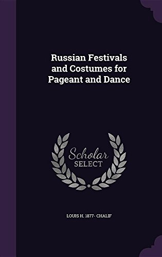 [Russian Festivals and Costumes for Pageant and Dance] (Dance Costume Books 2016)