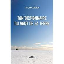 Ton dictionnaire du bout de la Terre (French Edition)